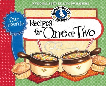 Our Favorite Recipes for One or Two ebook by Gooseberry Patch