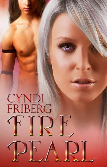 Fire Pearl - Beyond Ontariese, #5 ebook by Cyndi Friberg