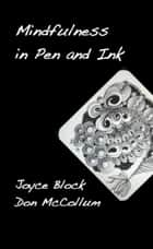 Mindfulness in Pen and Ink ebook by Joyce Block, Don McCollum