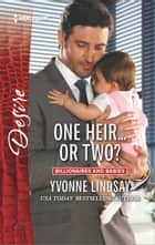 One Heir...or Two? 電子書籍 by Yvonne Lindsay