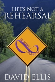 Life's Not a Rehearsal ebook by David Ellis