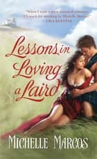 Lessons in Loving A Laird ebook by Michelle Marcos