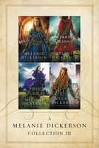 A Melanie Dickerson Collection III - The Orphan's Wish, The Warrior Maiden, The Piper's Pursuit, The Peasant's Dream ebook by Melanie Dickerson