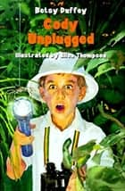Cody Unplugged ebook by Betsy Duffey, Ellen Thompson