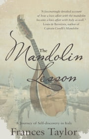 The Mandolin Lesson - A journey of self-discovery in Italy ebook by Frances Taylor