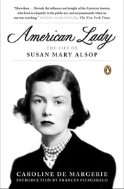 American Lady - The Life of Susan Mary Alsop ebook by Caroline de Margerie,Christopher Murray,Frances Fitzgerald
