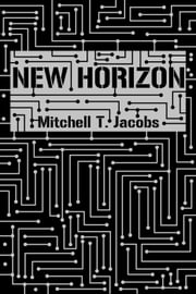 New Horizon ebook by Mitchell T. Jacobs