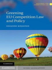 Greening EU Competition Law and Policy ebook by Suzanne Kingston