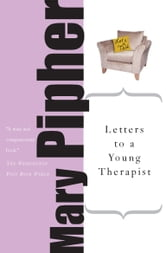 Letters to a Young Therapist ebook by Mary Pipher