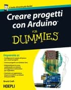Creare progetti con Arduino For Dummies ebook by Brock Craft