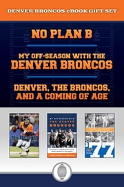 Denver Broncos eBook Bundle - Great stories for Broncos fans including a history of the 77 Broncos and a Peyton Manning biography ebook by Taylor Trade Publishing