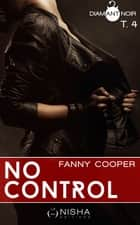 No control - tome 4 ebook by Fanny Cooper