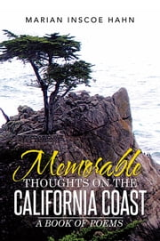 Memorable Thoughts on the California Coast - A Book of Poems ebook by Marian Inscoe Hahn