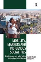 Mobility, Markets and Indigenous Socialities ebook by Cecilie Vindal Ødegaard