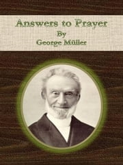 Answers to Prayer ebook by George Müller