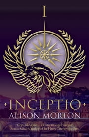 INCEPTIO ebook by Alison Morton