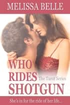 Who Rides Shotgun ebook by Melissa Belle