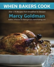 When Bakers Cook ebook by Marcy Goldman