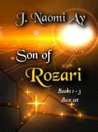 Son of Rozari Box Set - Son of Rozari ebook by J. Naomi Ay