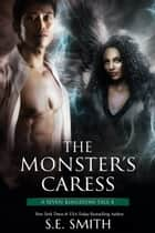 The Monster's Caress - A Seven Kingdoms Tale 8 ebook by S.E. Smith