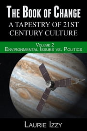 The Book of Change: Environmental Issues vs. Politics ebook by Laurie Izzy