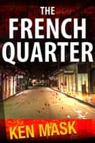 The French Quarter ebook by Ken Mask