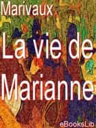 La vie de Marianne ebook by eBooksLib