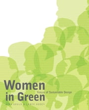 Women in Green - Voices of Sustainable Design ebook by Kira Gould,Lance Hosey