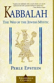 Kabbalah - The Way of The Jewish Mystic ebook by Perle Epstein