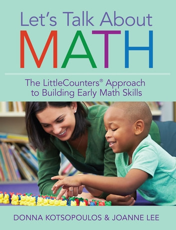 Let's Talk About Math - The LittleCounters® Approach to Building Early Math Skills ekitaplar by Donna Kotsopoulos, Ph.D.,Joanne Lee, Ph.D.