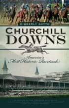 Churchill Downs ebook by Kimberly Gatto