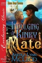 Indulging a Kinky Mate ebook by Anitra Lynn McLeod