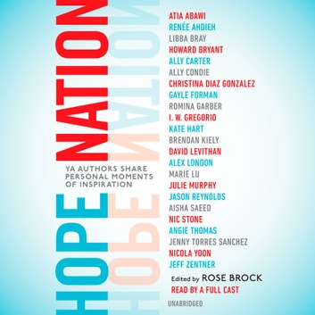 Hope Nation - YA Authors Share Personal Moments of Inspiration audiobook by