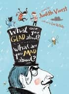 What Are You Glad About? What Are You Mad About? - Poems for When a Person Needs a Poem ebook by Judith Viorst, Lee White