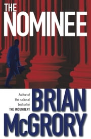 The Nominee ebook by Brian McGrory