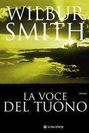 La voce del tuono - Il ciclo dei Courteney eBook by Wilbur Smith