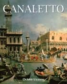 Canaletto ebook by Octave Uzanne