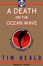 A Death on The Ocean Wave ebook by Tim Heald