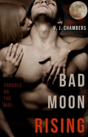 Bad Moon Rising ebook by V. J. Chambers