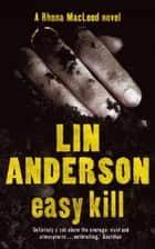 Easy Kill - Rhona Macleod Book 5 ebook by Lin Anderson