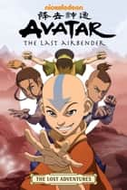 Avatar: The Last Airbender - The Lost Adventures ebook by