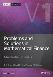 Problems and Solutions in Mathematical Finance - Stochastic Calculus ebook by Eric Chin,Sverrir Olafsson,Dian Nel