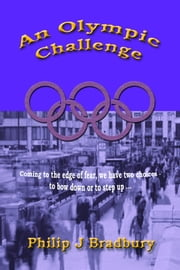 An Olympic Challenge ebook by Philip J Bradbury