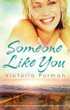 Someone Like You ebook by Victoria Purman