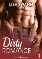 Dirty Romance Vol. 3 ebook by Lisa Swann