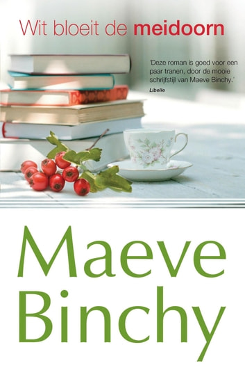 Wit bloeit de meidoorn ebook by Maeve Binchy