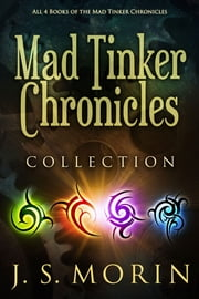Mad Tinker Chronicles Collection ebook by J.S. Morin