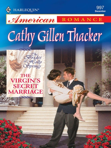 The Virgin's Secret Marriage ebook by Cathy Gillen Thacker