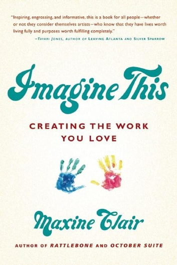 Imagine This - Creating the Work You Love ebook by Maxine Clair