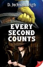 Every Second Counts ebook by D. Jackson Leigh